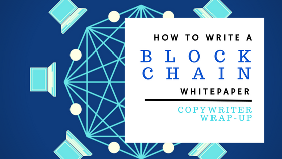 How to write blockchain whitepapers, in-person networking, and awesome time-management apps for copywriters.