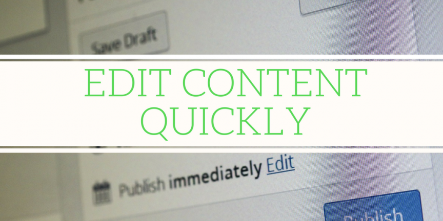 How to edit content quickly
