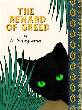 The Reward of Greed