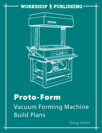 Diy build your own vacuum forming machine proto form vacuum forming machine plans 65 solutioingenieria Image collections