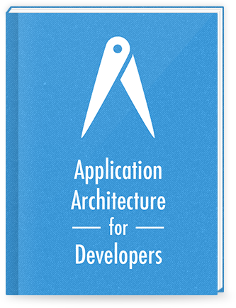 Application Architecture for Developers
