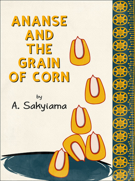 Ananse and the Grain of Corn