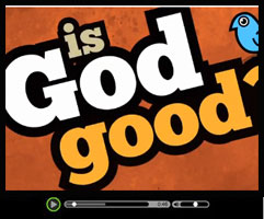 Is God Good? - Watch this short video clip