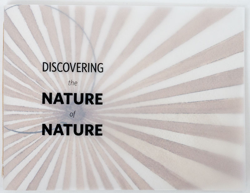 Discovering the nature of nature: Exploration, Exploitation, Preservation