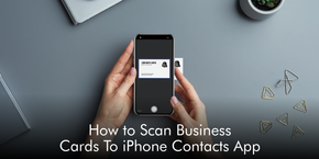 How to Scan Business Cards To iPhone Contacts App