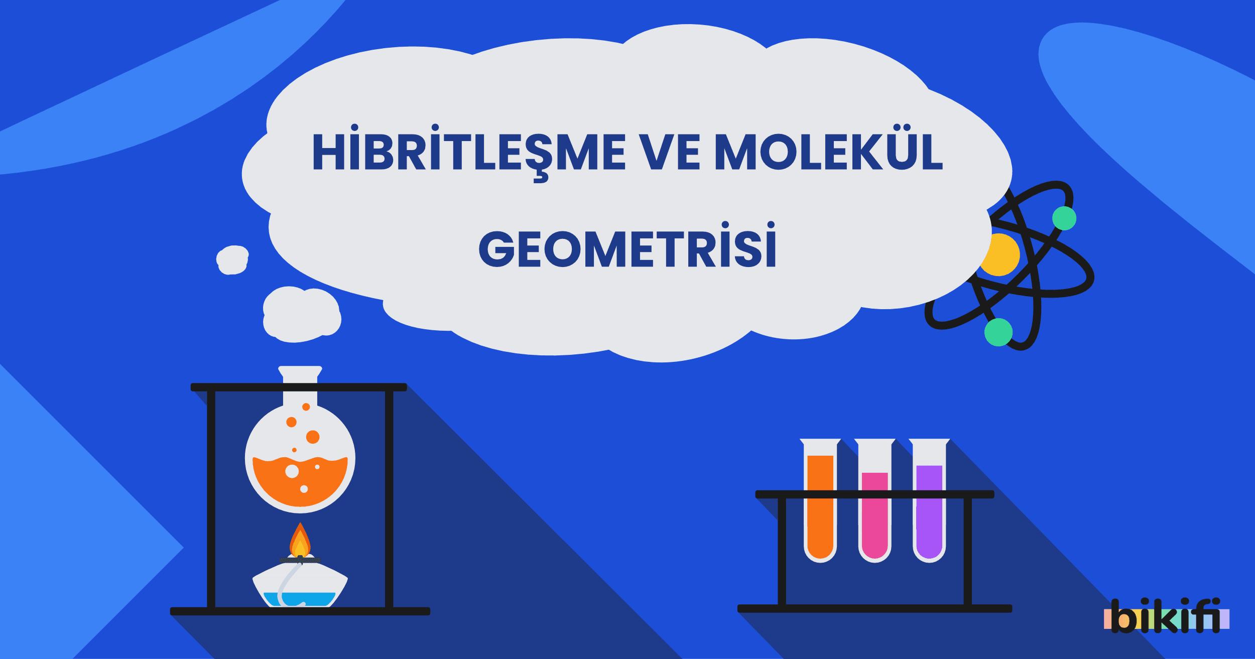 Hibritleşme ve Molekül Geometrisi