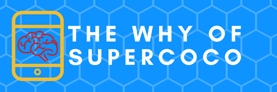 The why of SuperCoco banner