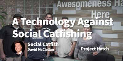 featured image thumbnail for post How I Created Technology That Protects Users From Online Catfishing