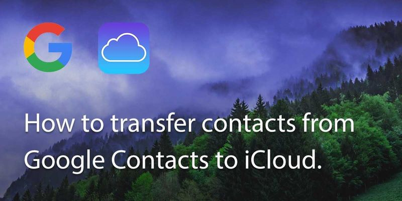 How to transfer Google contacts to iCloud