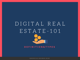 Digital Real Estate Definition,Types and Tips To Invest In 2021