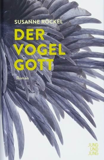 Der Vogelgott von Susanne Röckel