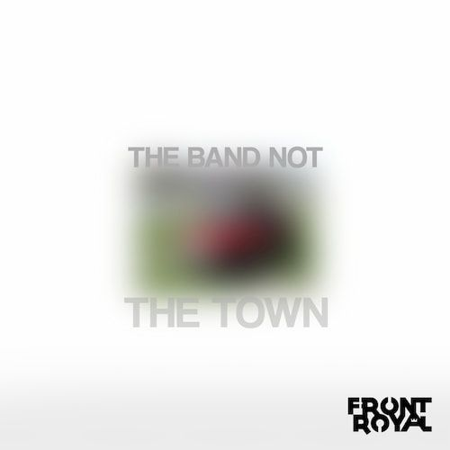 The Band, Not The Town album cover