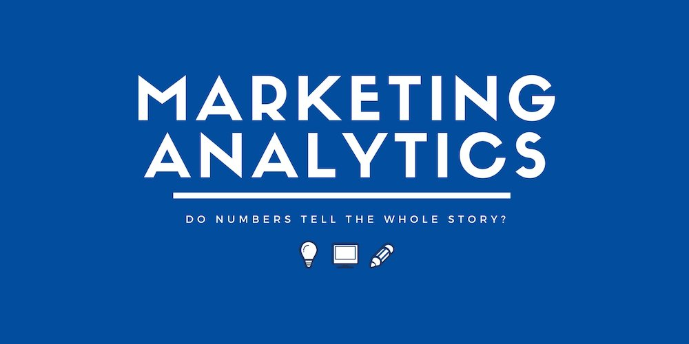 Marketing Analytics: Do Numbers tell the Whole Story?