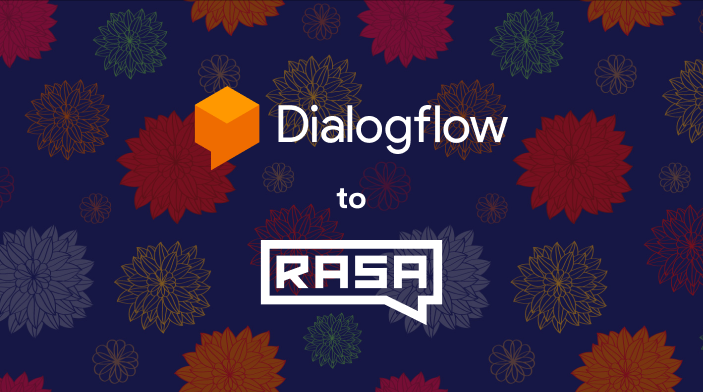 Definitive Guide on Migrating from Dialogflow to Rasa
