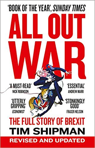All Out War: The Full Story of Brexit by Tim Shipman