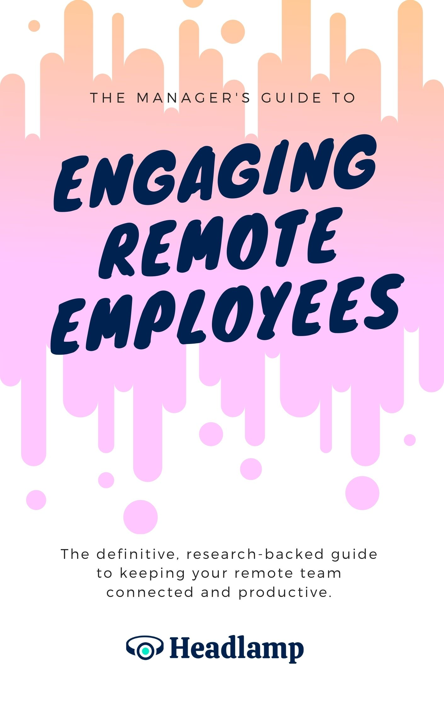 The Manager's Guide to Remote Employee Engagement