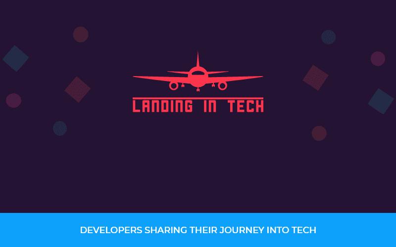Landing in Tech