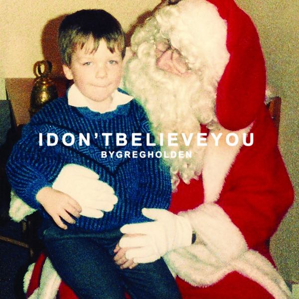 album art for I Don't Believe You by Greg Holden