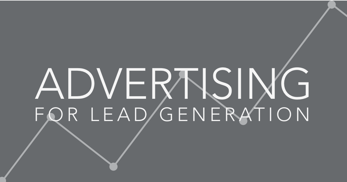 Advertising for lead generation