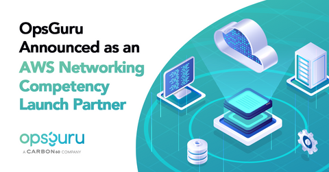 OpsGuru Announced as an AWS Networking Competency Launch Partner