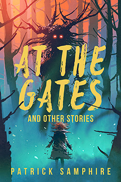 Cover for At the Gates and Other Stories, by Patrick Samphire.