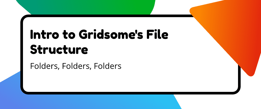 Intro to Gridsome's Folder Structure
