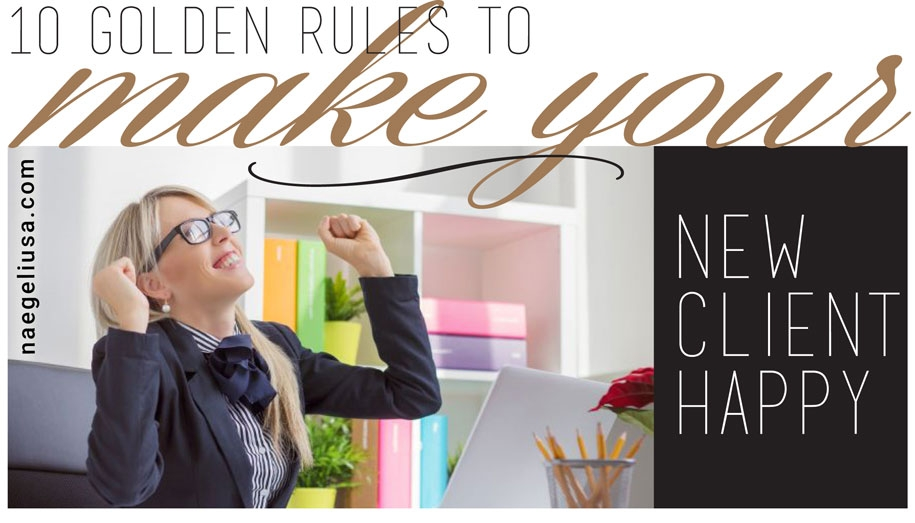 10-GOLDEN-RULES-TO-MAKE-YOUR-NEW-CLIENT-HAPPY