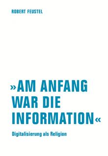 Am Anfang war die Information von Robert Feustel
