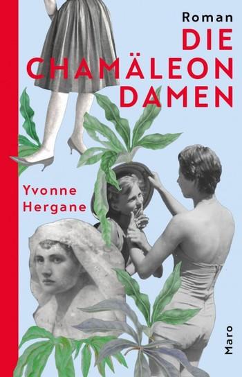 Die Chamäleondamen von Yvonne Hergane