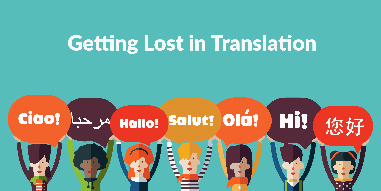 Getting Lost in Translation