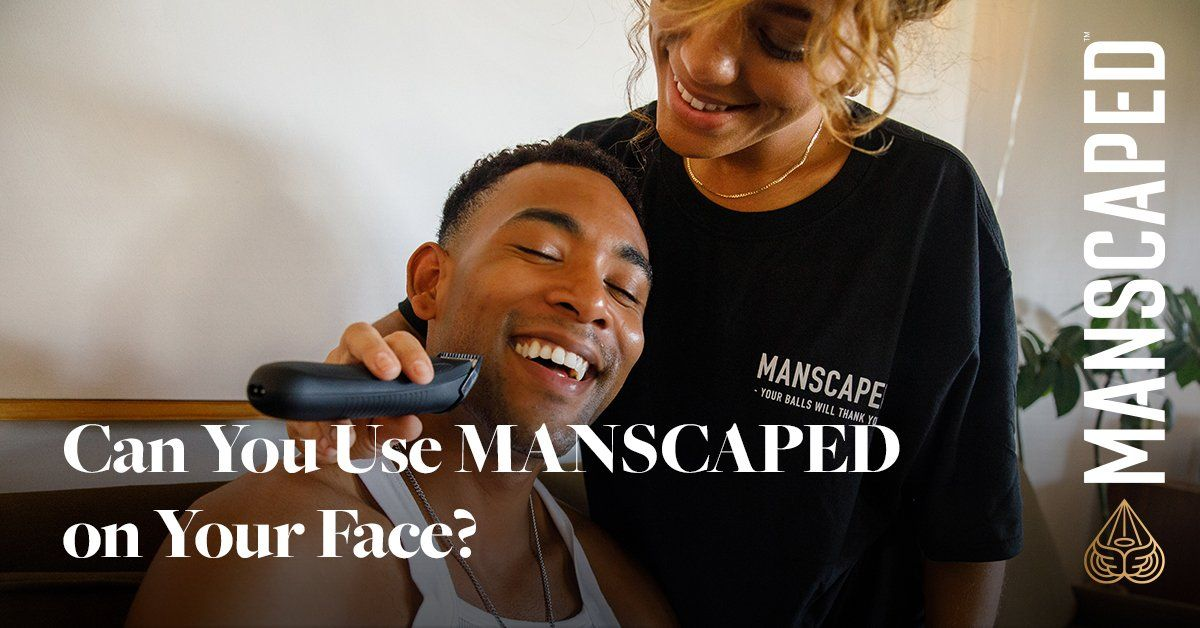 Can you use MANSCAPED on your face?