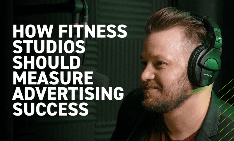 How Fitness Studios Should Measure Advertising Success