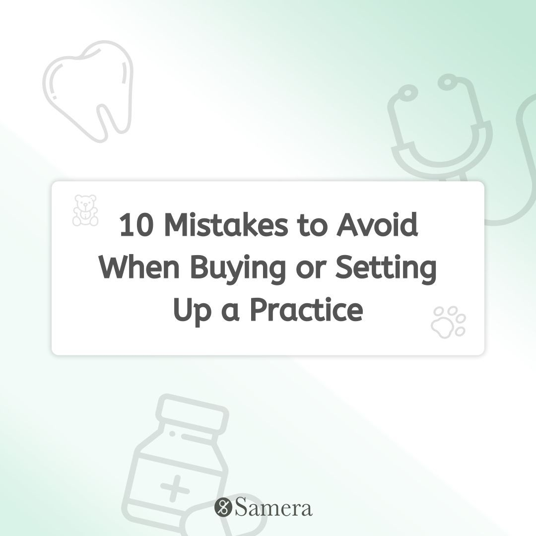 10 Mistakes to Avoid When Buying or Setting Up a Practice