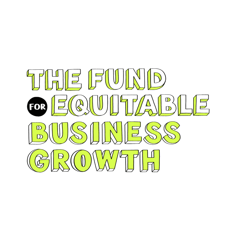 The Fund for Equitable Business Growth