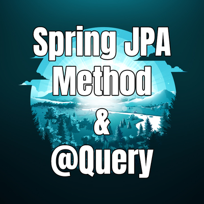 「Spring Boot #12」 Spring JPA Method + @Query