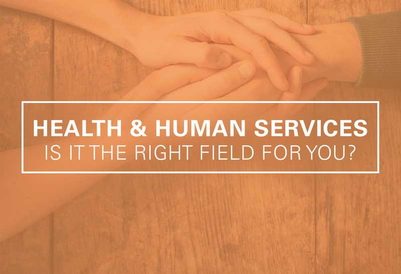 Health and Human Services: Is it Right for You?