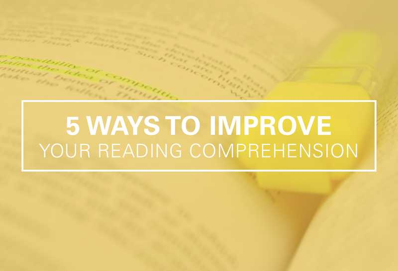 5 Ways to Improve Your Reading Comprehension