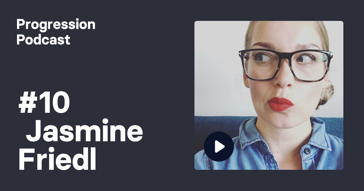 Podcast #10: Jasmine Friedl (Intercom) on having a deliberate career and overcoming challenges