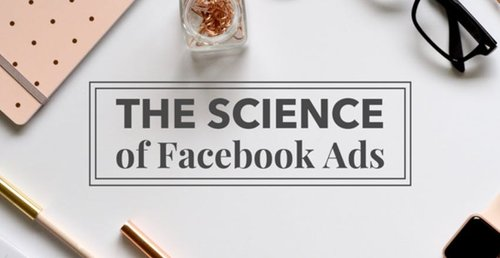 The Science of Facebook Ads