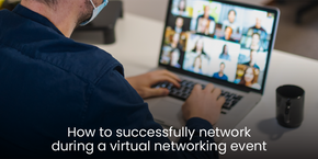 How to Successfully Network During a Virtual Networking Event