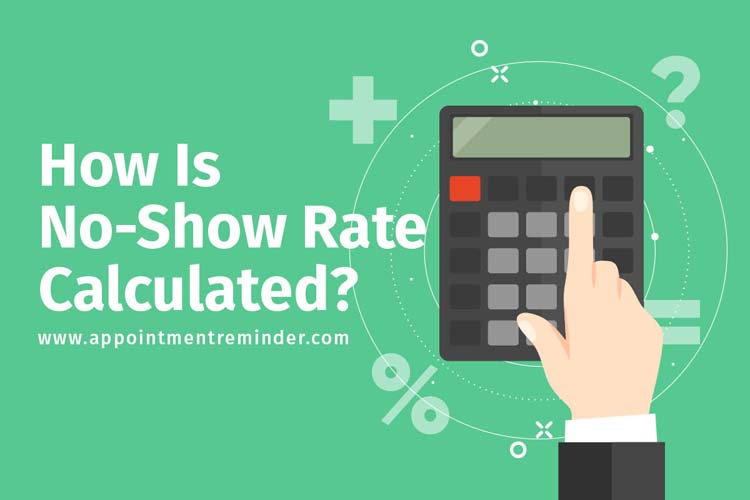 How Is a No-Show Rate Calculated?