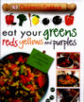 Eat your greens, reds, yellows and purples by James Mitchem and Carrie Love