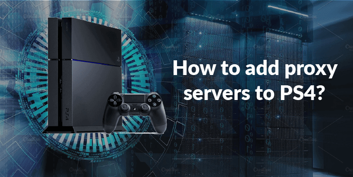 PROXY SERVER FOR PS4