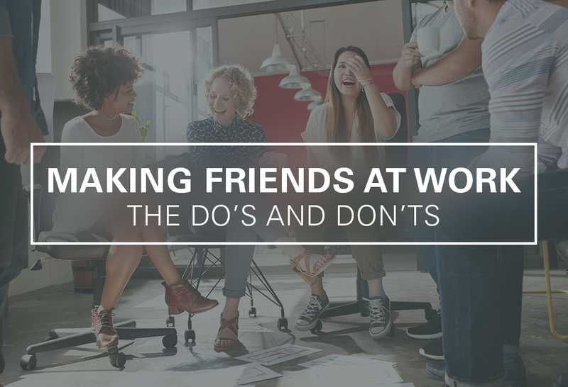 Work Friends: The Do's and Don'ts