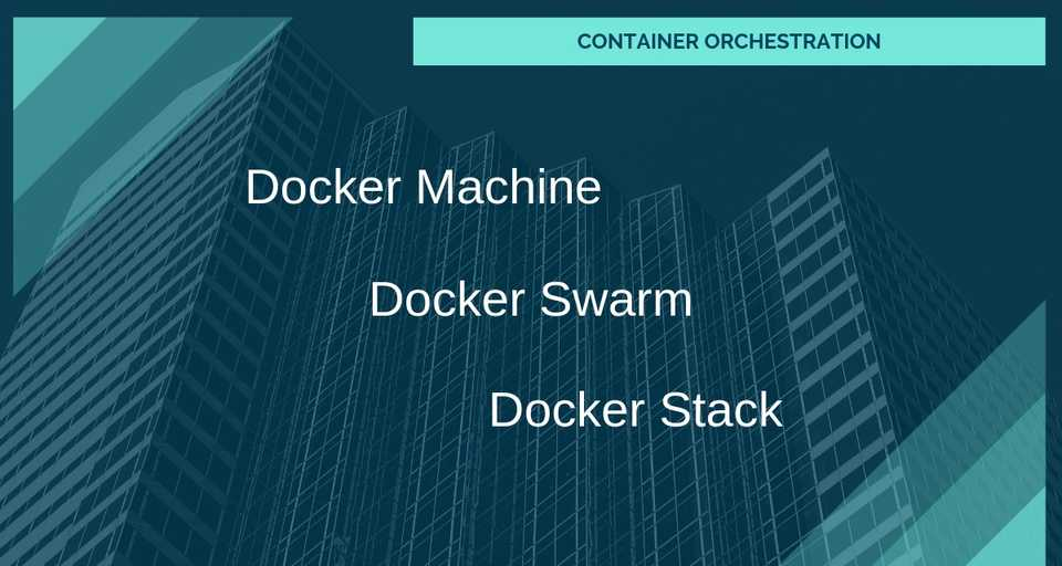 Container Orchestration with Docker Machine, Docker Stack, and Docker Swarm