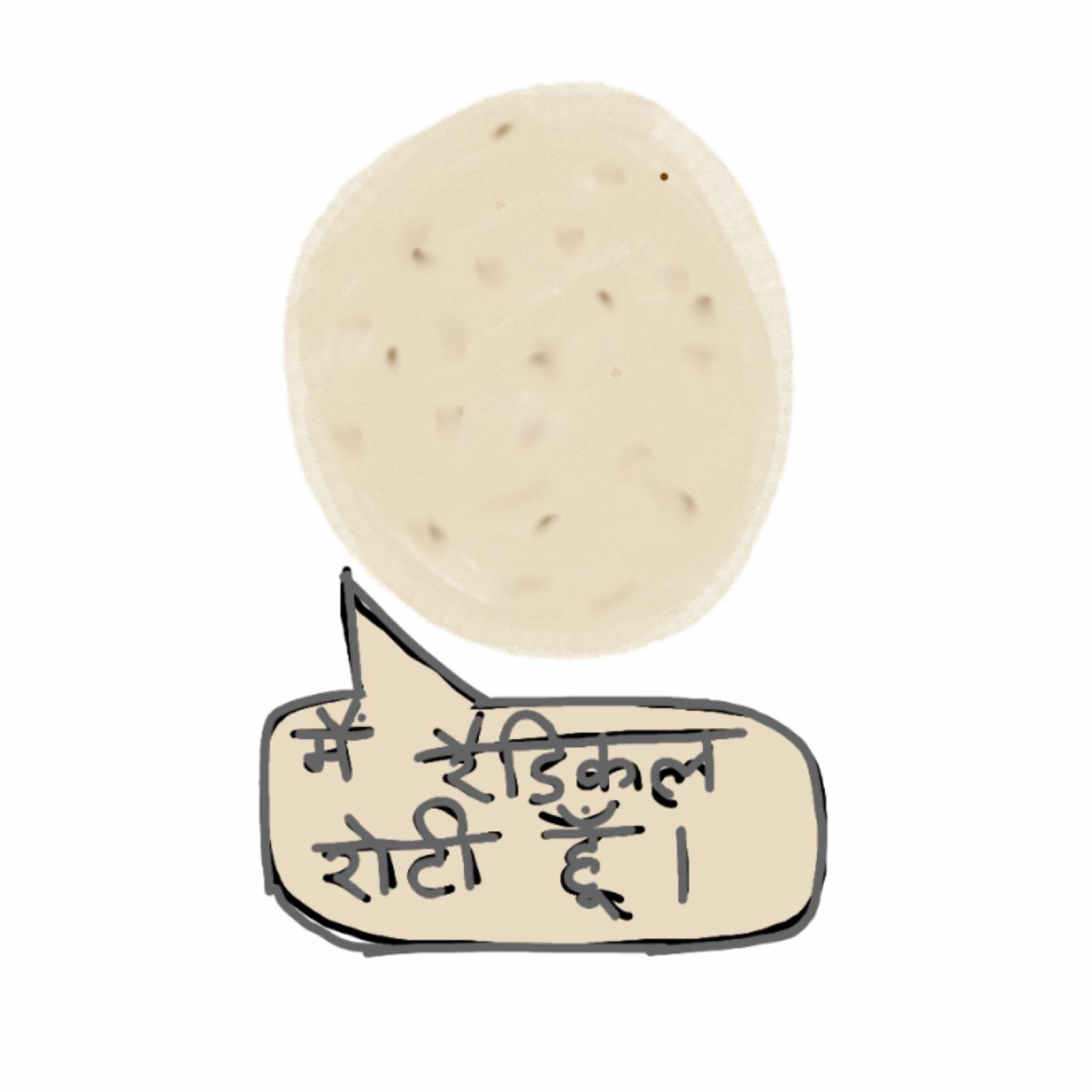 """Vidha Saumya, """"Main radical roti hoon/ I am a radical roti"""", 2018"""