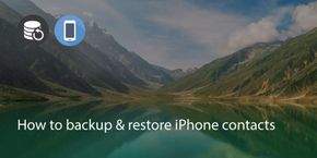 How To Backup & Restore iPhone Contacts