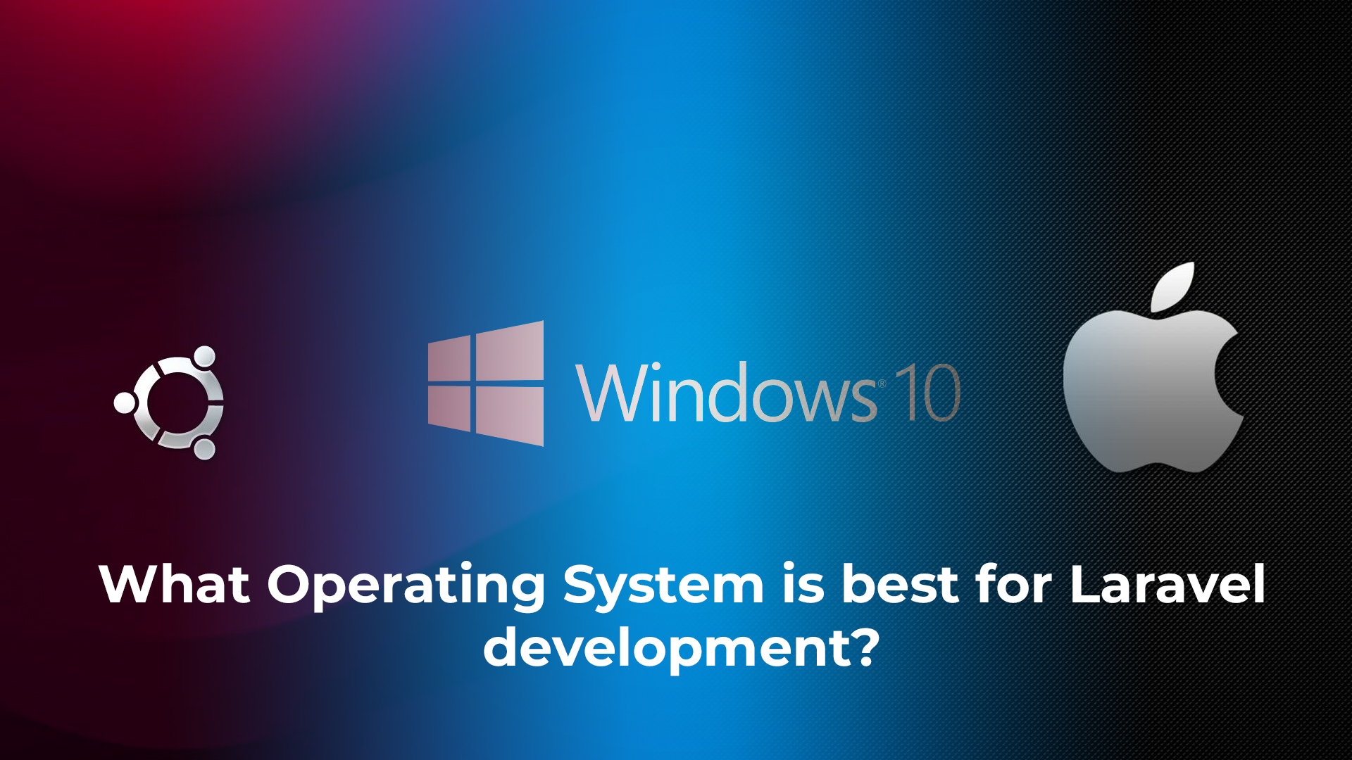 Windows or Mac / Linux - Which is better for Laravel? cover image