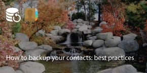 How To Backup Your Contacts: Best Practices