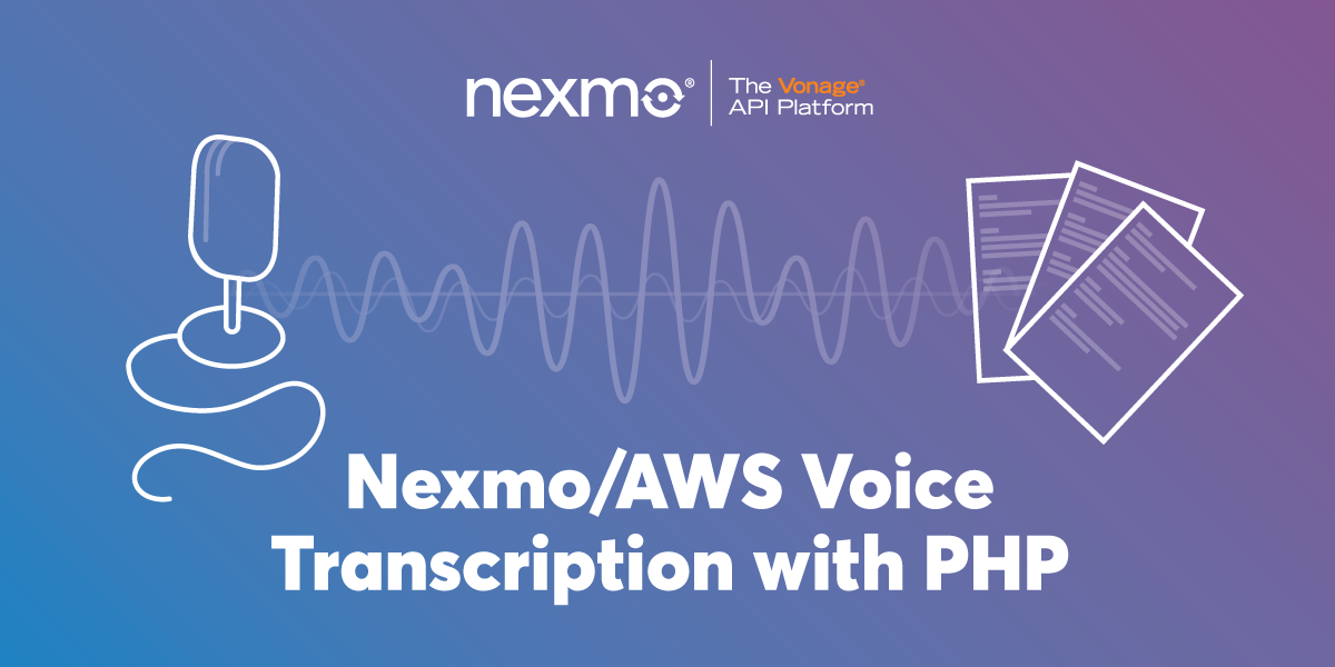 AWS Transcribe With Nexmo Voice Using PHP
